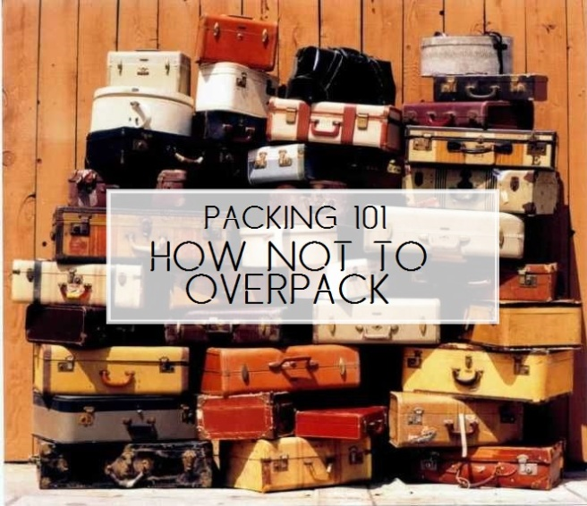 Packing 101: How Not To Overpack