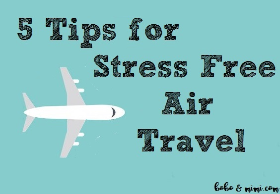 5 Tips for Stress Free Air Travel