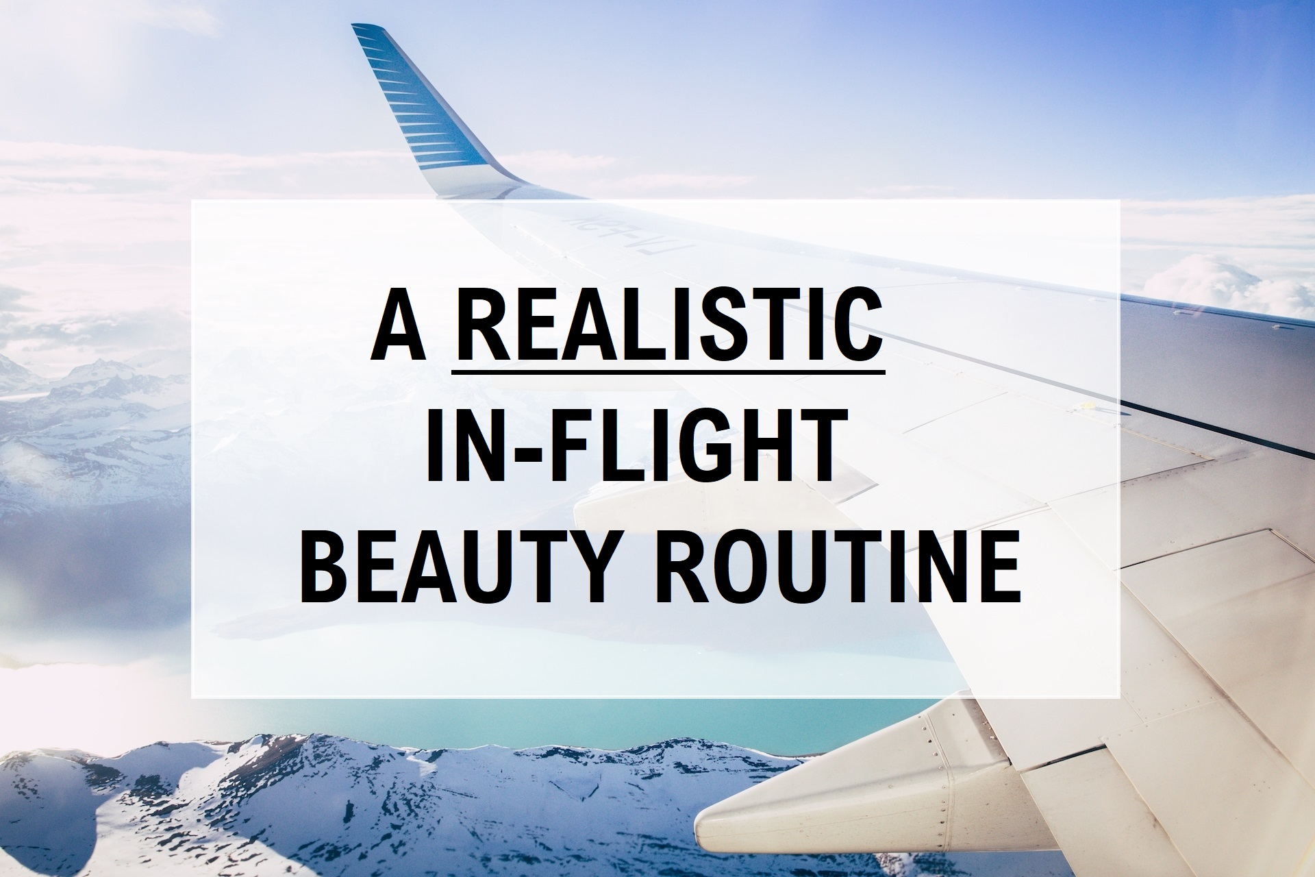 In Flight Beauty Routine